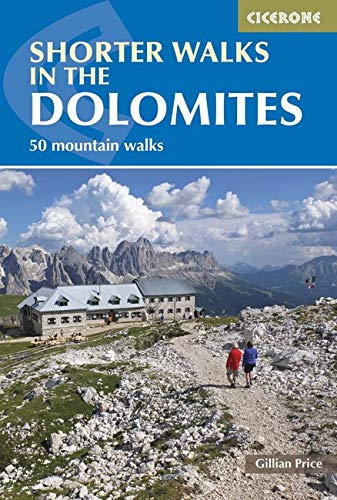 Shorter Walks in the Dolomites. Cicerone. (Cicerone Walking Guide) por Gillian Price