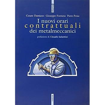 I Nuovi Orari Contrattuali Dei Metalmeccanici