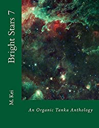 Bright Stars 7: An Organic Tanka Anthology