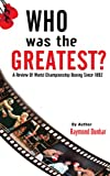 Who Was The Greatest?