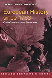 The Routledge Companion to European History Since 1763 (Routledge Companions to History)