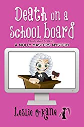Death on a School Board (Book 5 Molly Masters Mysteries): Illustrated Edition!