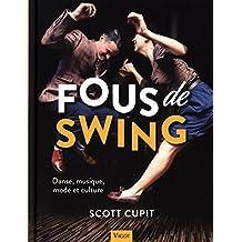 Fous de swing : Danse, musique, mode et culture