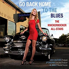 THE KNICKERBOCKER ALL-STARS Go Back Home to The Blues