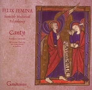 Felix Femina - Scottish Medieval Polyphony