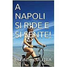 A NAPOLI SI RIDE E SI SENTE! (Italian Edition)