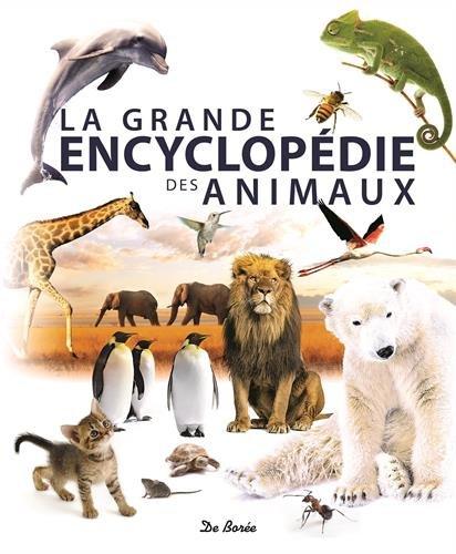 La grande encyclopédie des animaux par De Borée