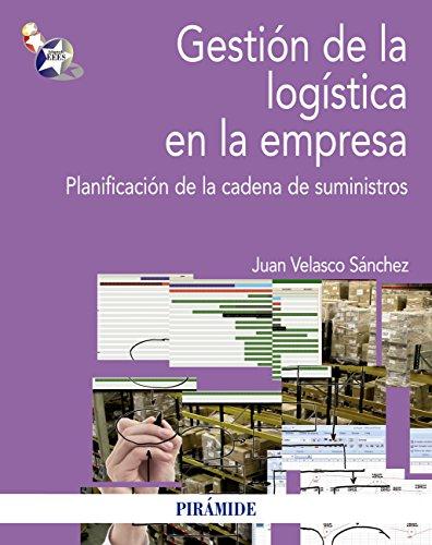 Gestión de la logística en la empresa (Economía Y Empresa)