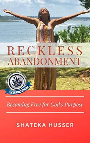 RECKLESS ABANDONMENT: Becoming Free for Gods Purpose (English ...