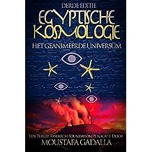 Egyptische Kosmologie : Het Geanimeerde Universum (Dutch Edition)