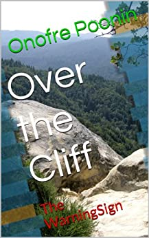Over the Cliff: The WarningSign (English Edition) von [Poonin, Onofre]