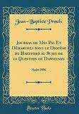 Journal de Mes Pas Et Démarches Dans Le Diocèse de Hartford Au Sujet de la Question de Danielson: Août 1896 (Classic Reprint)