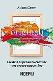 Essere originali. Come gli anticonformisti cambiano il mondo