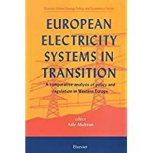 European Electricity Systems in Transition: A comparative analysis of policy and regulation in Western Europe