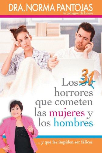 31 horrores que cometen las mujeres y los hombres: ...y que les impiden ser felices por Norma Pantojas