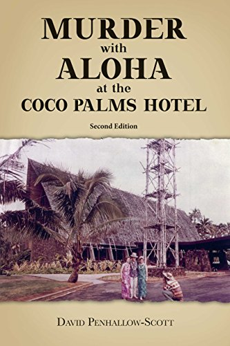 Murder With Aloha At the Coco Palms Hotel: 2nd Edition (English Edition) -