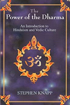 The Power of the Dharma: An Introduction to Hinduism and Vedic Culture (English Edition) di [Knapp, Stephen]