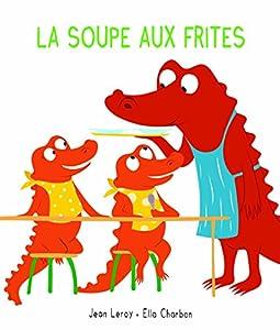 """Afficher """"La Soupe aux frites"""""""