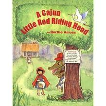 A Cajun Little Red Riding Hood by Berthe Amoss (2000-10-03)