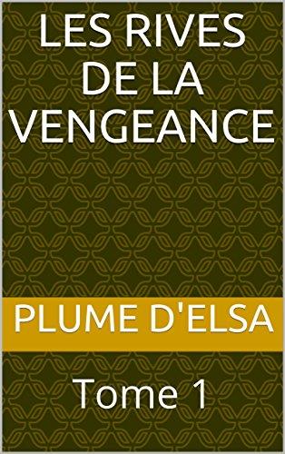 Couverture du livre Les Rives de la Vengeance: Tome 1