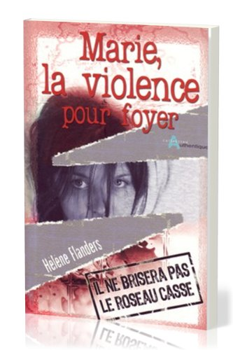 Marie, la violence pour foyer