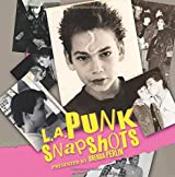 L.A. Punk Snapshots: Before they became huge international stars, Billy Idol, The Clash, Iggy Pop, The Damned, Bad Religion, T.S.O.L., and many other acts played the L.A. circuit.