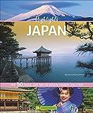 Highlights Japan. 50 Ziele, die Sie gesehen haben müssen! Ein Bildband-Reiseführer. Neu 2018: jetzt 24 Seiten extra. Inklusive Routenvorschläge für Rundreisen. Mit Kyoto und Tokyo.