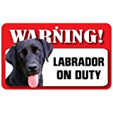 High Gloss Plastic Warning Sign 6 x 7 with Suction Sign LABRADOR BLACK Dog Gift can also be nailed to gates or fences. for car or house windows