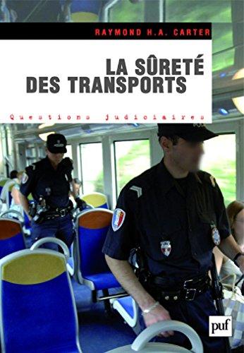 La sûreté des transports: Les transports face aux risques et menaces terroristes (Questions judiciaires)