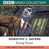 Strong Poison: Starring Ian Carmichael, Peter Jones & Joan Hickson (BBC Radio Collection)