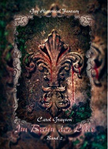 Buchseite und Rezensionen zu 'Im Bann der Lilie - Band II' von Carol Grayson