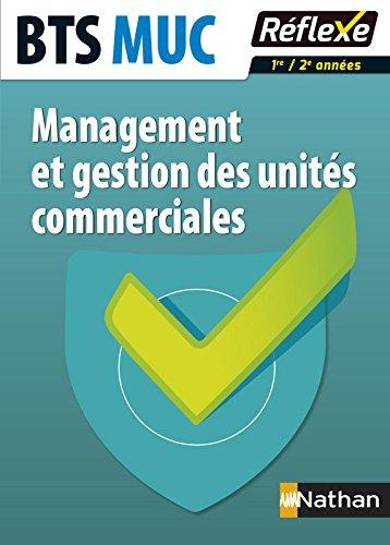Management et gestion des unités commerciales BTS MUC : Avec un livret détachable