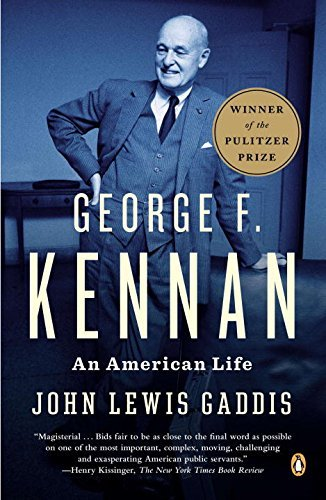 George F. Kennan: An American Life by John Lewis Gaddis (28-Aug-2012) Paperback