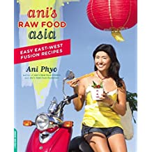 Ani's Raw Food Asia: Easy East-West Fusion Recipes the Raw Food Way (English Edition)