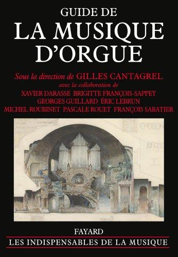 Guide de la musique d'orgue par Gilles Cantagrel
