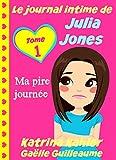 Telecharger Livres Le journal intime de Julia Jones Ma pire journee (PDF,EPUB,MOBI) gratuits en Francaise