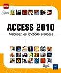 Access 2010 - Ma�trisez les fonctions...