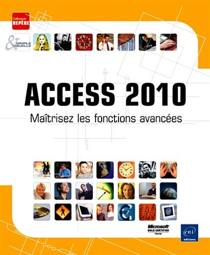 Access 2010 - Maîtrisez les fonctions avancées par Collectif