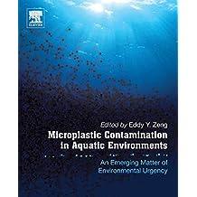 Microplastic Contamination in Aquatic Environments: An Emerging Matter of Environmental Urgency