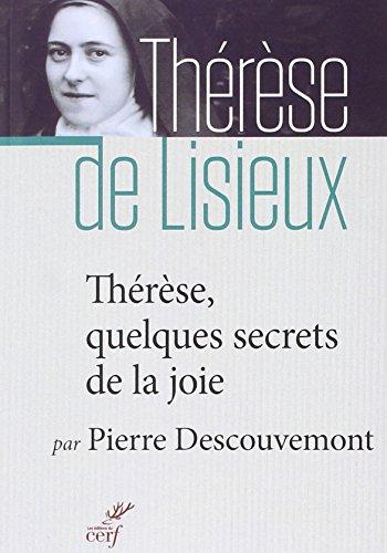Thérèse : quelques secrets de la joie par Pierre Descouvemont