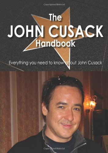 The John Cusack Handbook - Everything You Need to Know About John Cusack