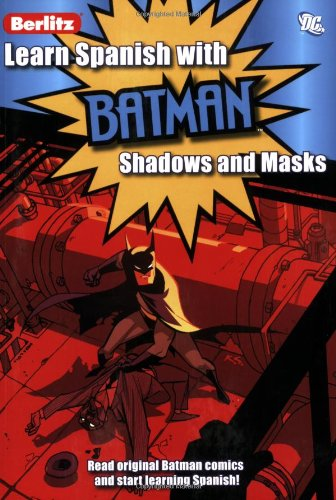 Learn Spanish with Batman: Shadows and Masks por Vito Delsante