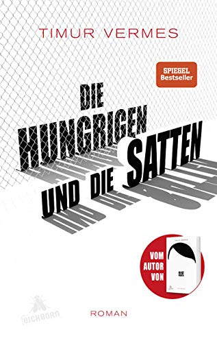 er ist wieder da Die Hungrigen und die Satten: Roman