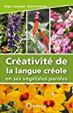 Creativite de la langue creole en ses vegetales paroles