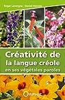 Créativité de la langue créole en ses végétales paroles par Lavergne