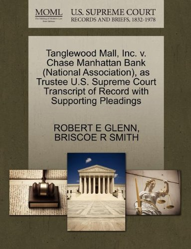 Tanglewood Mall, Inc. V. Chase Manhattan Bank (National Association), as Trustee U.S. Supreme Court Transcript of Record with Supporting Pleadings