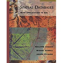 Spatial Databases: With Application to GIS (The Morgan Kaufmann Series in Data Management Systems)
