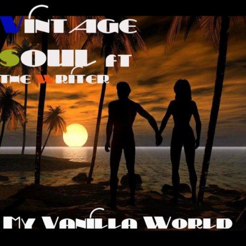 My Vanilla World (Vintage Soul Exzotic Shift Remix) -