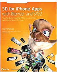 [(3D for IPhone Apps with Blender and SIO2 : Your Guide to Creating 3D Games and More with Open-source Software)] [By (author) Tony Mullen] published on (February, 2010)
