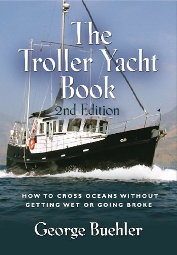 the-troller-yacht-book-how-to-cross-oceans-without-getting-wet-or-going-broke-2nd-edition-english-ed